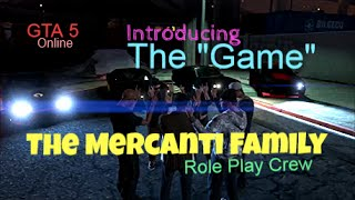 "GTA 5 Online ★ ROLE PLAY ★ The Mercanti Family ""GAME"" - An Intro"