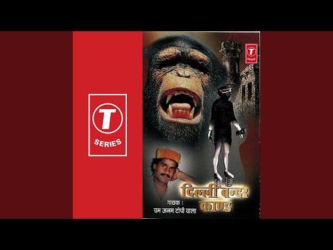 Delhi Bander Kand (Delhi Mein Bander Ke Aantak...)