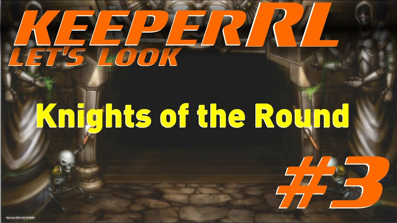 KeeperRL Let's Look - Episode #3 - Knights of the Round [Gameplay]