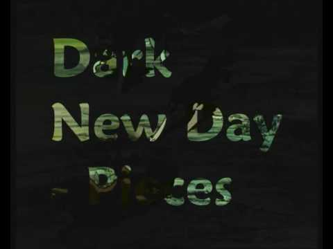 Dark New Day - Pieces