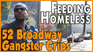 52 Broadway Gangster Crips attempt to feed the homeless at encampment next to 110 Freeway