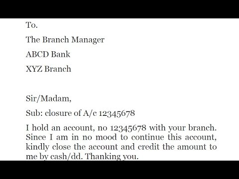 How to write application to bank manager to close the account