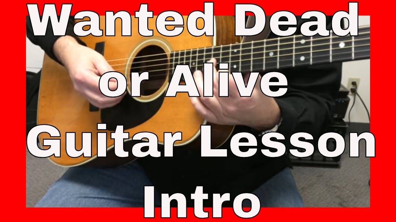 WANTED DEAD OR ALIVE INTRO TAB (ver 2) by Bon Jovi ...
