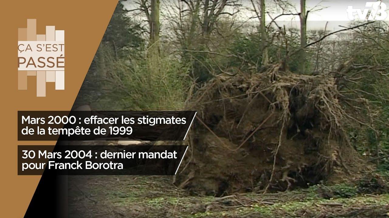 Ça s'est passé… les stigmates de la tempête de 1999 et le dernier mandat de F. Borotra