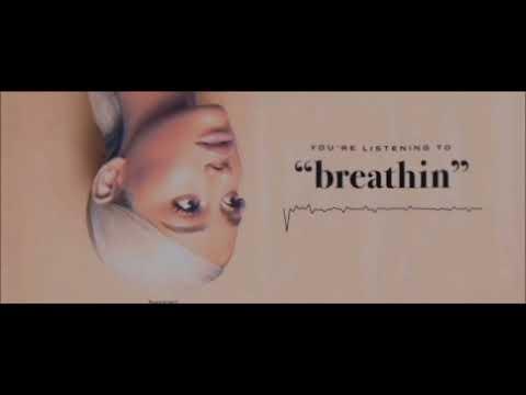 Ariana Grande - Breathin - ( 1 hour )