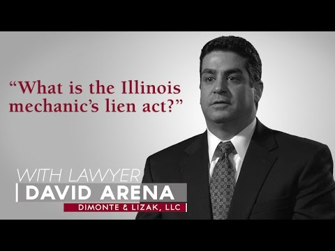 Ask A Lawyer: What is the Illinois mechanic's lien act?