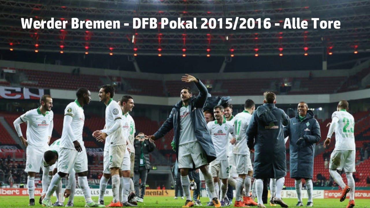 Werder Bremen Dfb Pokal 2015 2016 Alle Tore Youtube