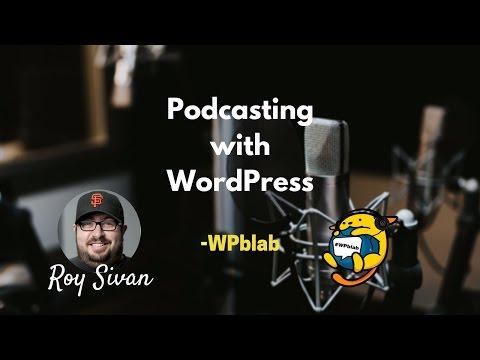 WPblab EP59 - Podcasting with WordPress  w/ Roy Sivan