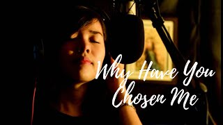 WHY HAVE YOU CHOSEN ME - Cover by Apple Crisol