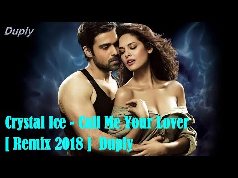 Crystal Ice - Call Me Your Lover [ Remix 2018 ] Duply