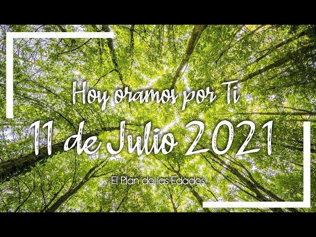 HOY ORAMOS POR TI | JULIO 11 de 2021 |  Oración Devocional | VIVIR LO QUE DICES