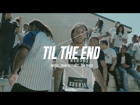 Mizzle Ft. Young Nuisance x Don Draco - Til The End