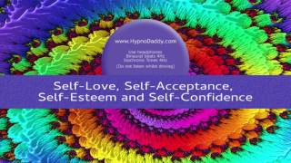 Self Love, Self Acceptance, Self Esteem and Self Confidence - Subliminal