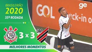 CORINTHIANS 3 X 3 ATHLETICO-PR | MELHORES MOMENTOS | 35ª RODADA BRASILEIRÃO 2020 | ge.globo