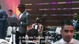 The JC Awards Tunisie 2016 avec le groupe Free Jazz Music