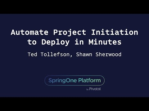 Automate Project Initiation to Deploy in Minutes - Ted Tollefson, Shawn Sherwood