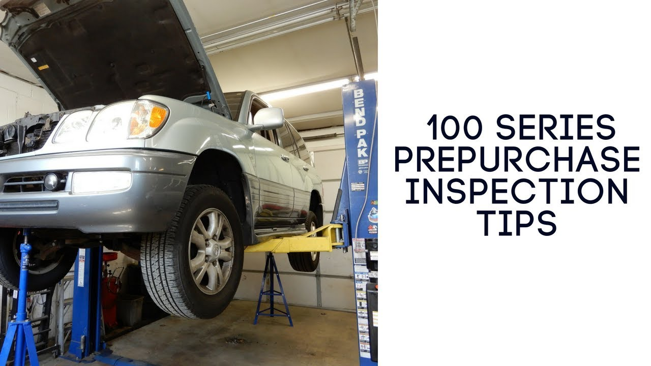 100 Series Prepurchase Inspection Pointers