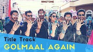 Golmaal Again - Title Track - Ringtones