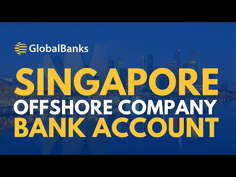 Open a Singapore Offshore Company Bank Account