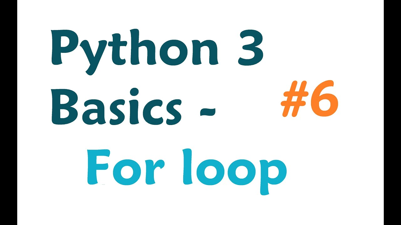 Python 3 Programming Tutorial - For loop