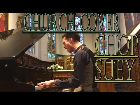 SYSTEM OF A DOWN - CHOP SUEY (The Church Cover)