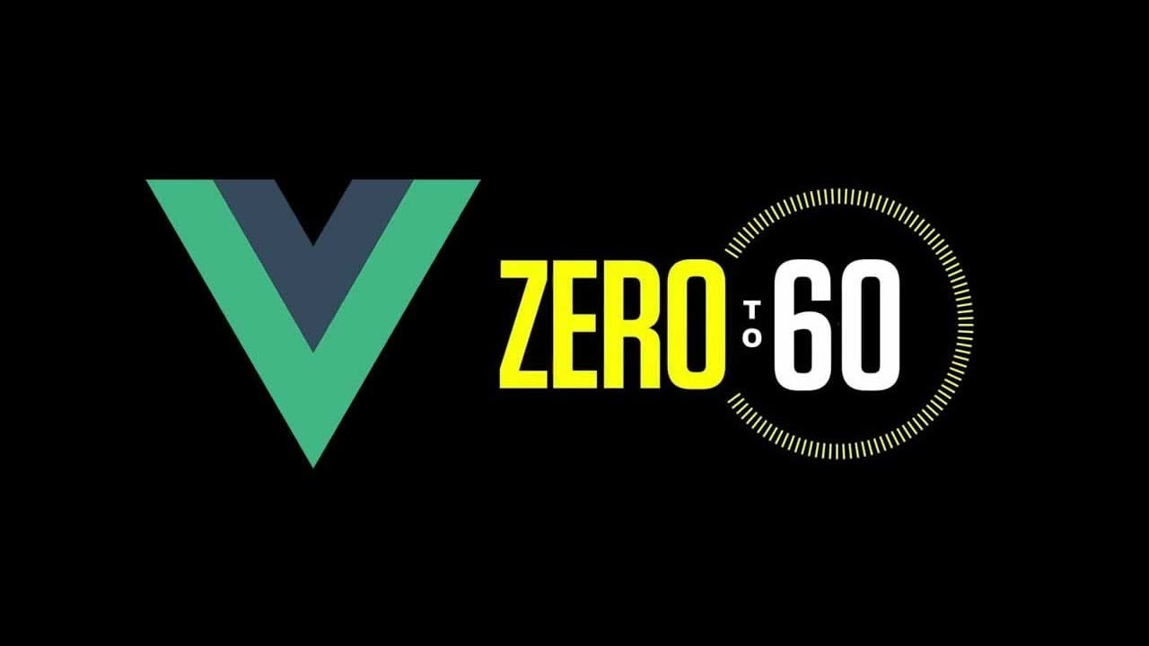 Vue.js Tutorial: Zero to Sixty