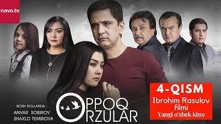 Oppoq orzular (uzbek serial) | Оппоқ орзулар (узбек сериал) - 4-qism