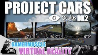 PROJECT CARS DK2 FIRST IMPRESSIONS - GamerMuscle Virtual Reality