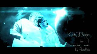 E.T. - Screamo Cover - w/ Katy Perry vocals [Free Download]