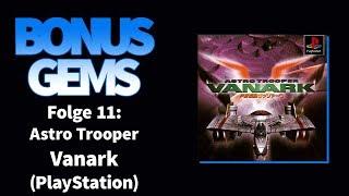 BONUSGEMS Folge 11: Astro Trooper Vanark (PlayStation) Ersteindruck