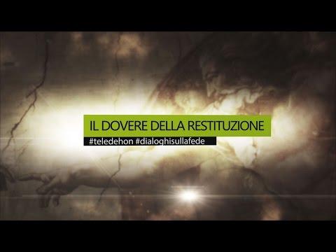DIALOGHI SULLA FEDE - IL DOVERE DELLA RESTITUZIONE