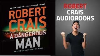 Top 10 Robert Crais Audible Audiobooks 2019, Starring: A Dangerous Man: Elvis Cole/Joe Pike Series,