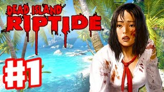 Dead Island Riptide - Gameplay Walkthrough Part 1 - Sea of Fog Prologue (PC, XBox 360, PS3)