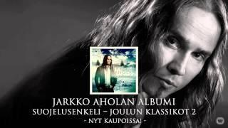 Jarkko Ahola - Suojelusenkeli - Joulun klassikot 2 (album sampler)