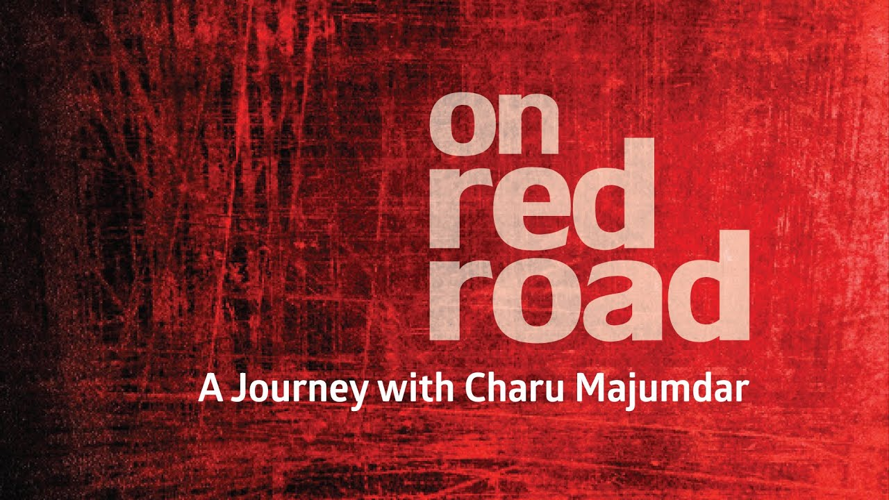 INDIA - Video: A Journey with Charu Mazumdar