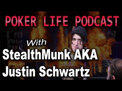 Guest STEALTHMUNK! aka Justin Schwartz || Poker Life Podcast