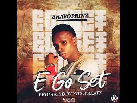 Download Bravoprinz - E Go Set (prod. Ziggybeatz) Official Audio