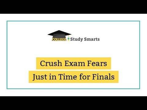 Crush Exam Fears Just in Time for Finals