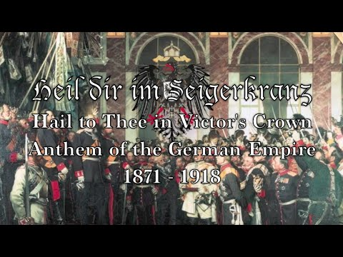 Historical Anthem: German Empire - Heil dir im Siegerkranz (1871 - 1918) [Short Version]