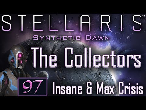 THE CONTINGENCY - Stellaris: Synthetic Dawn Let's Play #97 - The Collectors - Insane & Max Crisis