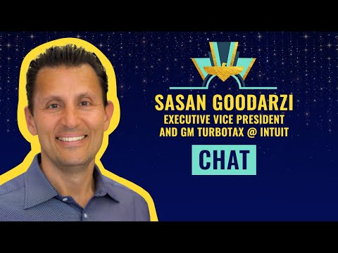 Chat with Sasan Goodarzi, Executive Vice President and GM TurboTax @ Intuit