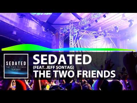 Sedated (Original Mix) - Two Friends ft. Jeff Sontag