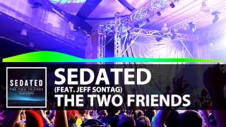 Sedated (Original Mix) - Two Friends ft. Jeff Sontag
