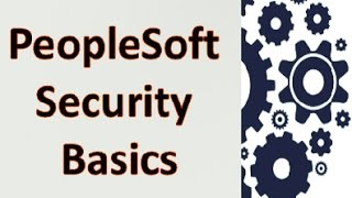 PeopleSoft Security - User Profile, Roles, Permission Lists