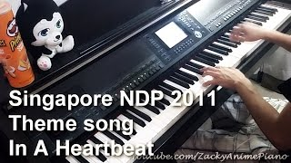 Singapore NDP 2011 Theme Song - In A Heartbeat (Piano Cover)