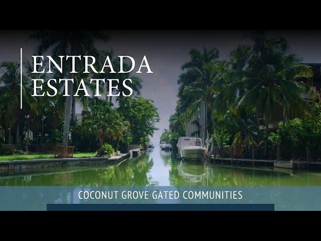 Entrada Estates | A Coconut Grove Gated Community