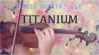 Titanium - David Guetta, Sia For Violin And Piano  Cover