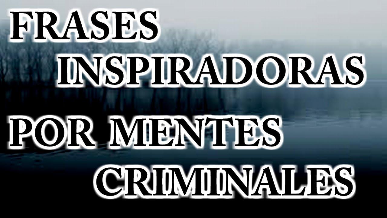 Frases Inspiradoras Por Mentes Criminales