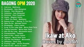 Download lagu Bagong OPM Ibig Kanta 2020 Playlist - Aiana Juarez, Matthaios, Nik Makino, John Roa