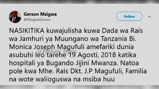 DADA WA MWESHIMIWA RAISI MAGUFULI AFARIKI DUNIA LEO TAREHE 19 Agosti, 2018